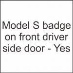 Model S badge on front driver side door - Yes